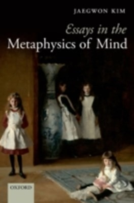 (ebook) Essays in the Metaphysics of Mind