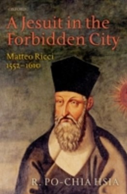 Jesuit in the Forbidden City: Matteo Ricci 1552-1610