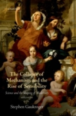 (ebook) Collapse of Mechanism and the Rise of Sensibility