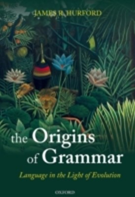 Origins of Grammar: Language in the Light of Evolution II