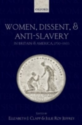 (ebook) Women, Dissent, and Anti-Slavery in Britain and America, 1790-1865