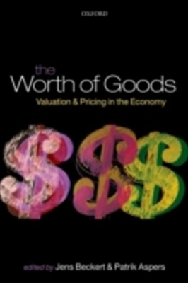 Worth of Goods: Valuation and Pricing in the Economy