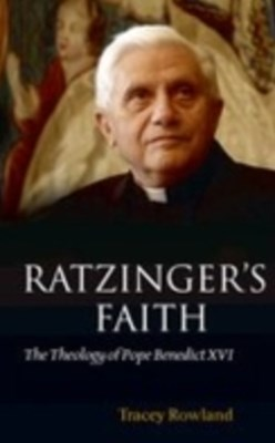 (ebook) Ratzinger's Faith: The Theology of Pope Benedict XVI