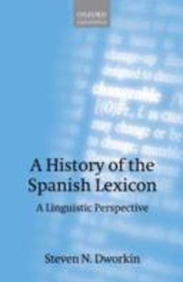 (ebook) History of the Spanish Lexicon: A Linguistic Perspective