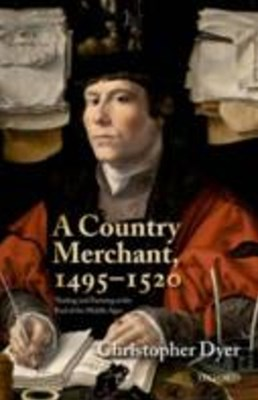 Country Merchant, 1495-1520: Trading and Farming at the End of the Middle Ages