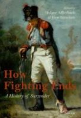 How Fighting Ends: A History of Surrender