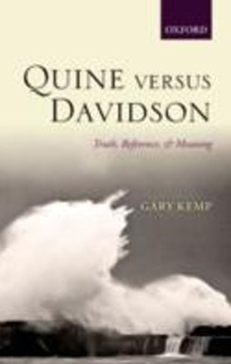 Quine versus Davidson: Truth, Reference, and Meaning