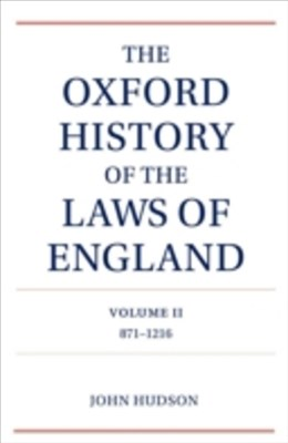 Oxford History of the Laws of England Volume II: 871-1216
