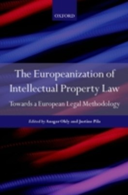 Europeanization of Intellectual Property Law: Towards a European Legal Methodology
