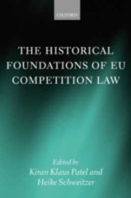 (ebook) Historical Foundations of EU Competition Law