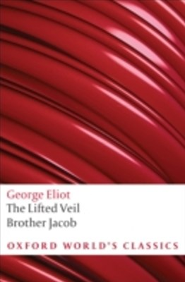 Lifted Veil, and Brother Jacob