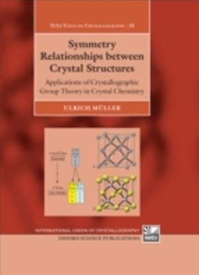 Symmetry Relationships between Crystal Structures: Applications of Crystallographic Group Theory in