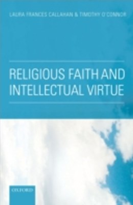 Religious Faith and Intellectual Virtue