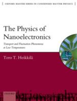 Physics of Nanoelectronics: Transport and Fluctuation Phenomena at Low Temperatures