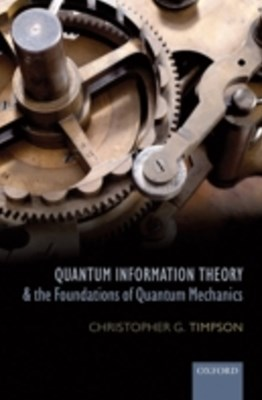 Quantum Information Theory and the Foundations of Quantum Mechanics
