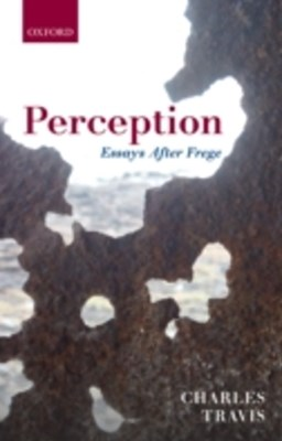 Perception: Essays After Frege