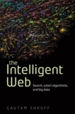 Intelligent Web: Search, smart algorithms, and big data