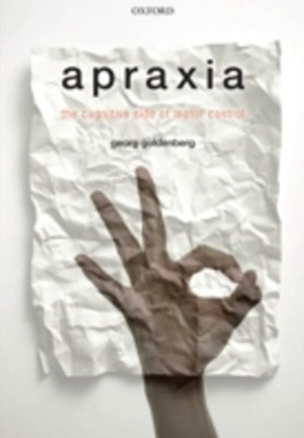 Apraxia: The Cognitive side of motor control