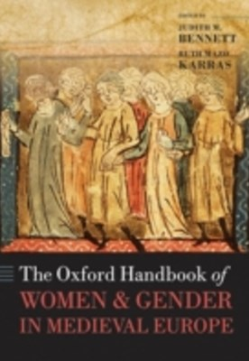 Oxford Handbook of Women and Gender in Medieval Europe