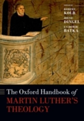 Oxford Handbook of Martin Luthers Theology