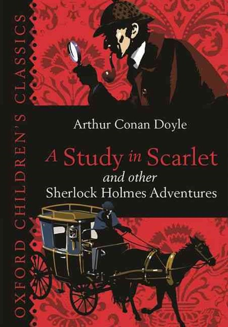Oxford Children's Classics A Study in Scarlet & Other Sherlock Holmes Adventures