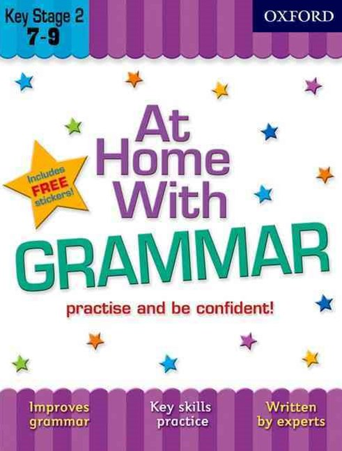 At Home With Grammar 7-9 Practice and Be Confident!