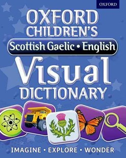 Oxford Children's Scottish Gaelic-English Visual Dictionary by Oxford Dictionaries (9780192735621) - PaperBack - Reference Dictionaries