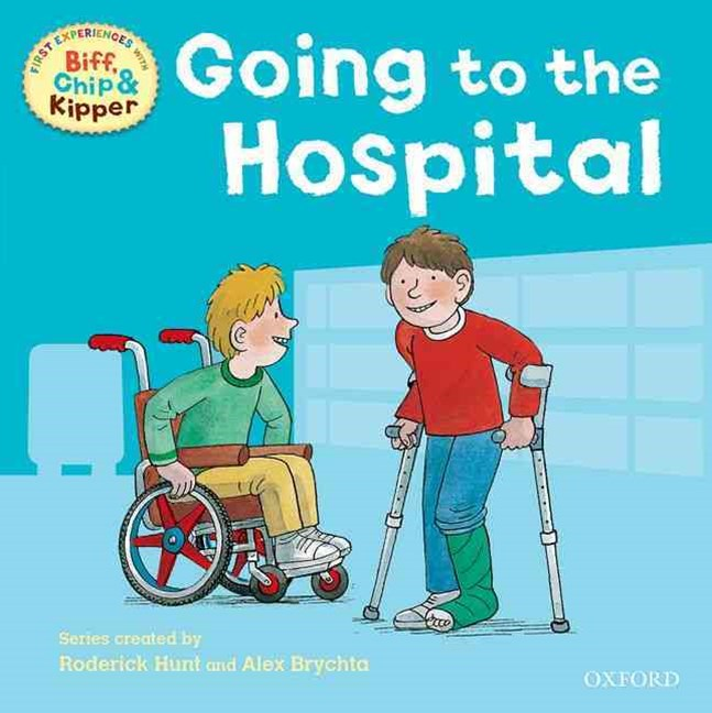 Read with Biff, Chip and Kipper First Experiences Going to the Hospital