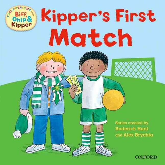 Read with Biff, Chip and Kipper First Experiences Kipper's First Match
