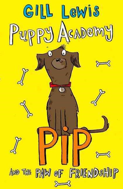 Puppy Academy Pip and the Paw of Friendship