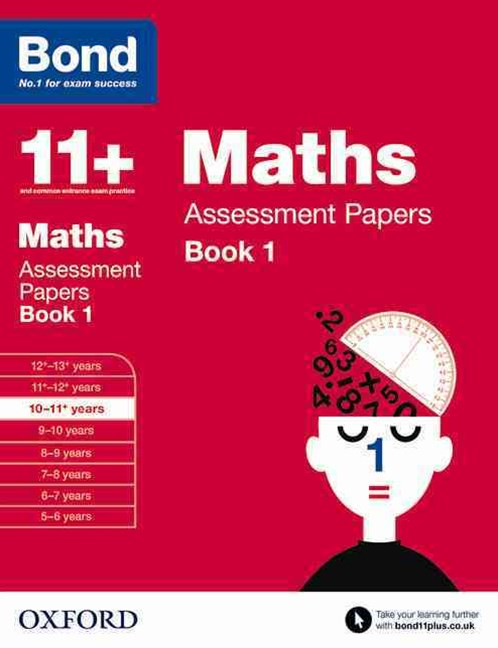 Bond 11+ Maths Assessment Papers 10 to 11+ Book 1
