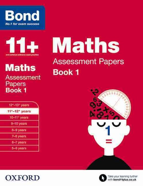 Bond 11 Maths Assessment Papers Book 1