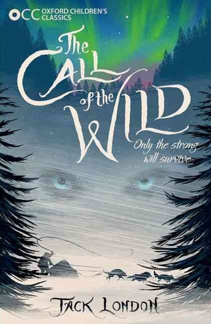 Oxford Children's Classics The Call of the Wild