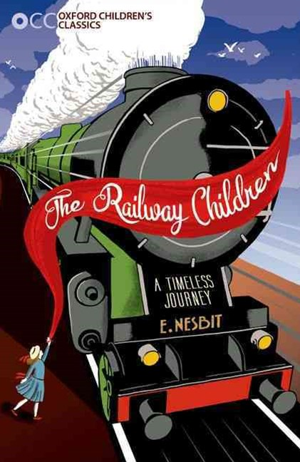 Oxford Children's Classics: The Railway Children