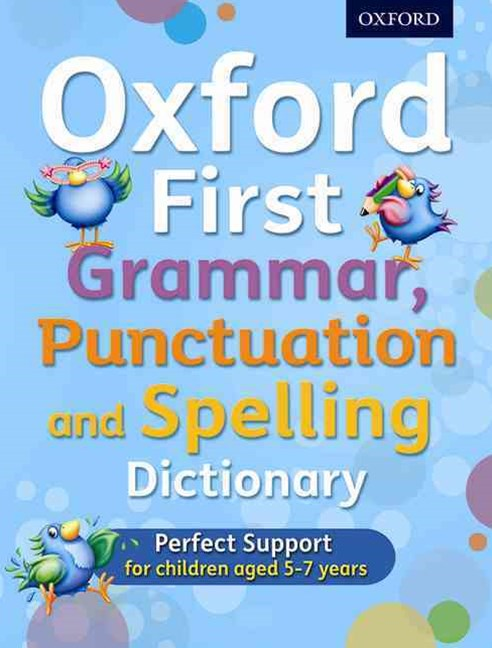 Oxford First Grammar, Punctuation and Spelling Dictionary KS1