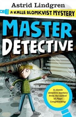 Master Detective A Kalle Blomqvist Mystery