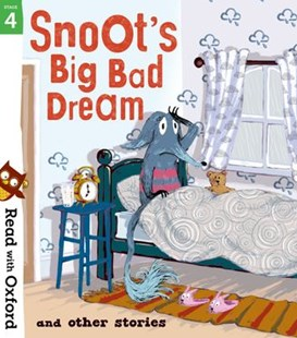 Read with Oxford: Stage 4. Snoot's Big Bad Dream and Other Stories by Nikki Gamble, Narinder Dhami, Simon Puttock, Thomas Docherty, Jeanne Willis, Aleesah Darlison, John Dougherty, Geoff Havel, Tony Ross, Ben Whitehouse, Louise Pigott, Shane McGowan, Anaï Goldemberg (9780192773814) - PaperBack - Education