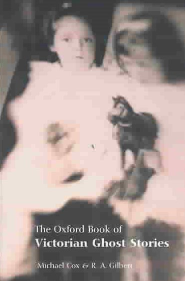 Oxford Book of Victorian Ghost Stories