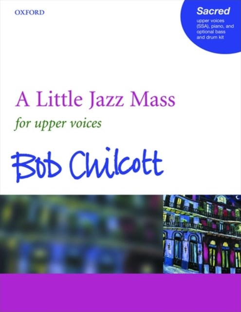 A Little Jazz Mass for Upper Voices, Piano, and Optional Bass and Drum Kit