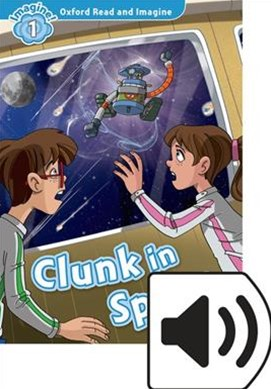 Oxford Read and Imagine 1 Clunk in Space Mp3 Pack