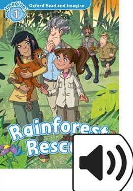 Oxford Read and Imagine 1 Rainforest Rescue Mp3 Pack