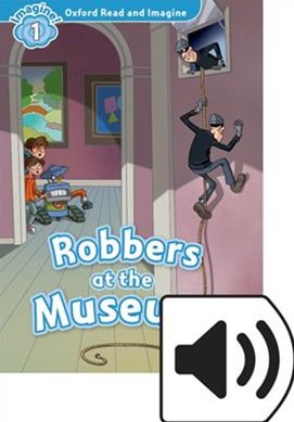 Oxford Read and Imagine 1 Robbers At the Museum Mp3 Pack