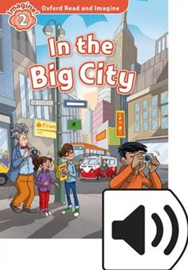 Oxford Read and Imagine 2 in the Big City Mp3 Pack