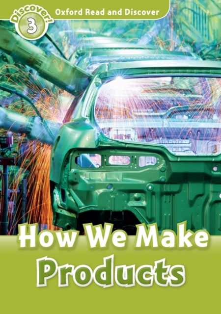 (ebook) How We Make Products (Oxford Read and Discover Level 3)