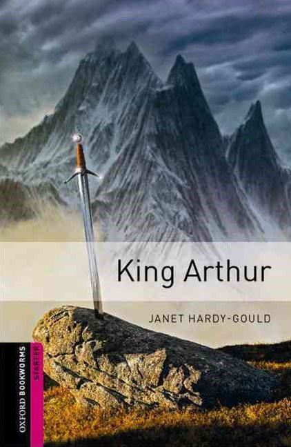 Oxford Bookworms Library Starter King Arthur