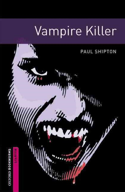 Oxford Bookworms Library Starter Vampire Killer