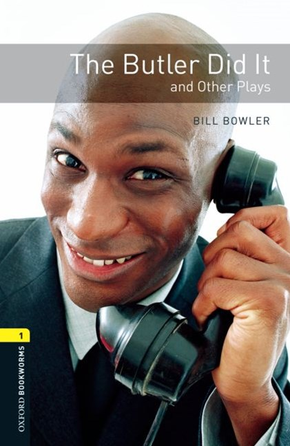 Oxford Bookworms Playscripts Level 1 The Butler Did It and Other Plays