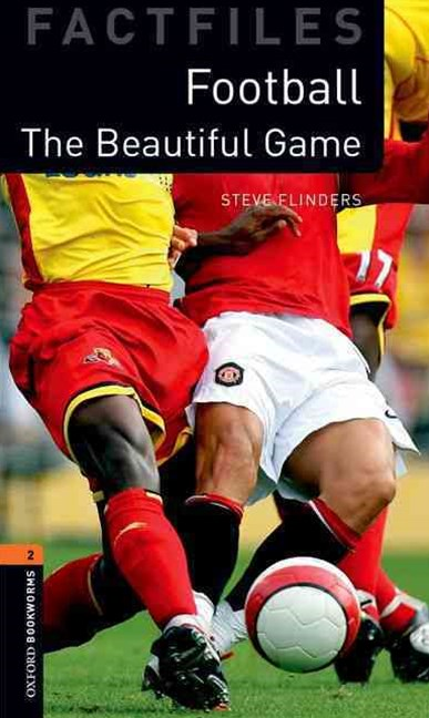 Oxford Bookworms Factfiles Level 2 The Beautiful Game