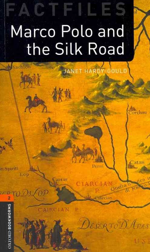 Oxford Bookworms Factfiles Level 2 Marco Polo and the Silk Road