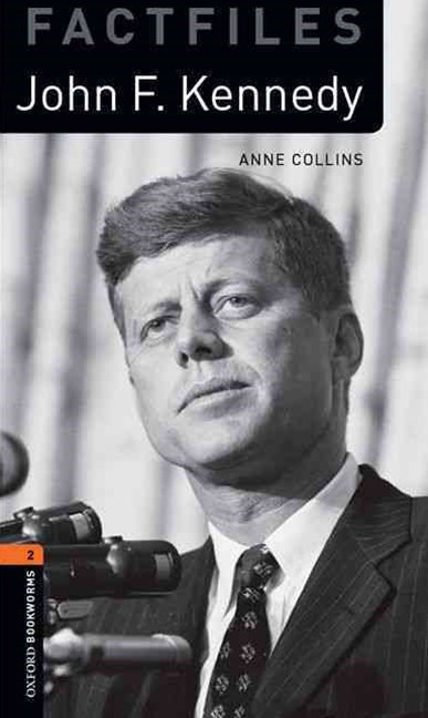 Oxford Bookworms Factfiles 2 John F. Kennedy